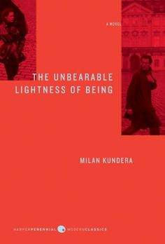 """""""The Unbearable Lightness of Being"""" by Milan Kundera (READ)"""