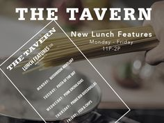 New Lunch Features at The Tavern Monday - Friday 11P-2P  Monday: Mushroom Meatloaf Tuesday: Pasta of the Day Wednesday: Pork Enchiladas Thursday: Prime Rib Quesadillas Friday: Fish & Chips  www.thetavernftworth.com