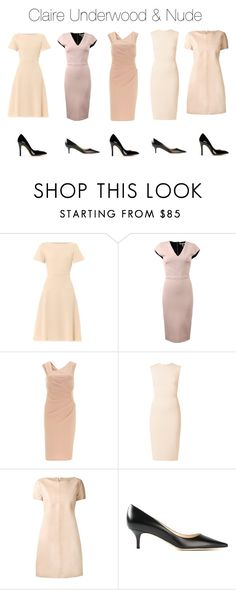 """""""Claire Underwood & Nude"""" by oliviapope411 ❤ liked on Polyvore featuring Goat, Amy Childs, Freda, Carven, Jimmy Choo and Charlotte Olympia"""