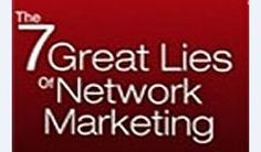 7 Great Lies in Network Marketing That You Should Know by Now