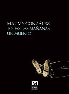 Libro | Todas las mañanas un muerto (La Letra Eme, 2014)
