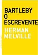 Bartleby, o escrevente – Herman Melville. Prefira ler.