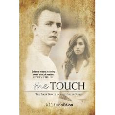 The Touch: The First Novel in the Healers Series