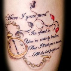 images of alice and wonderland quote tattoos | Alice in wonderland side tattoo http://pinterest.com/treypeezy http ...
