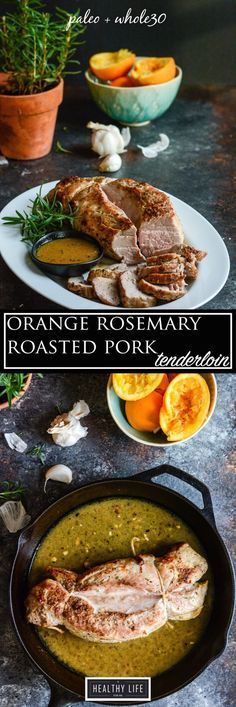 Orange Rosemary Roasted Pork Tenderloin is a delicious, simple, one-pan dinner that is made with limited ingredients and is paleo friendly and whole30 recipe | Paleo Recipe | Gluten Free Recipe | Healthy Weeknight Dinner Recipe | One Pot Dinner Recipe