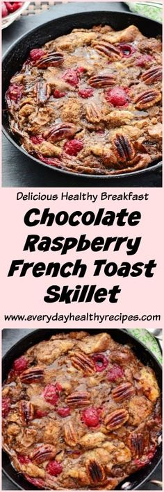 Chocolate Raspberry French Toast Skillet Enjoy this easy, low sugar Chocolate Raspberry French Toast Skillet any time you want to make your breakfast a little less ordinary. #healthybreakfast #brunch #breakfastrecipes #easyrecipe #chocolaterecipes #cacao #cocoa #pecans #raspberries #lowcalorie #lowsugar #skilletrecipe #everydayhealthyrecipes