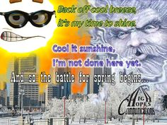 The Battle for Spring Begins www.highhopescommunications.ca Back Off, No Time For Me, Battle, Sunshine, Comic Books, Cool Stuff, Spring, Cover, Winter