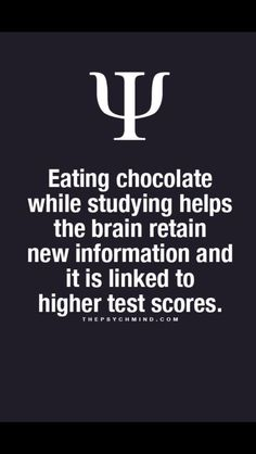 Eat chocolate while studying