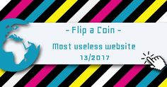Flip a Coin - Most Useless Website of week 13 in 2017