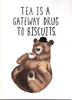 Tea is A Gateway Drug to Biscuits. There's nothing like a tea and biscuit high. A funny general birthday or everyday card for a tea and biscuit addict. How do you like your tea? Free delivery on 2 or more cards Cuppa Tea, My Cup Of Tea, High Tea, Afternoon Tea, Make Me Smile, Tea Cups, Funny Quotes, Funny Pics, Funny Stuff