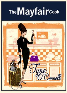 Secrets of Mayfair entertaining for those of us on whom the crown of domesticity sits on a jaunty rather than a regal angle, the secrets to Mayfair entertaining