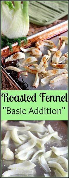 Roasted Fennel has a