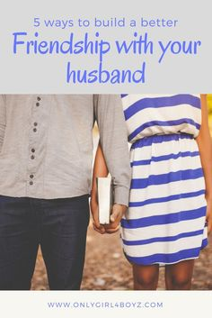 Here are 5 ways to build a better friendship with husband. Marriage is hard but, having a good friendship makes everything easier. It's never too late to start. For more tips on marriage, visit: www.onlygirl4boyz.com