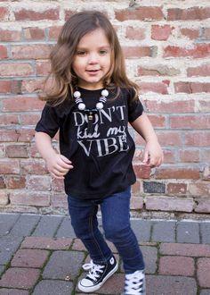 Don't Kill My Vibe- Kids