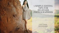 easy editing tips toknow when you are beginning photography