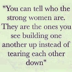 You can tell who the strong women are...