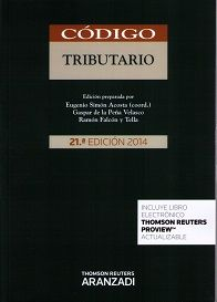 Código tributario / autores, Eugenio Simón Acosta (coord.), Gaspar de la Peña Velasco, Ramón Falcón y Tella. - 21ª ed.