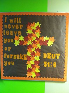 """Nice bulletin board for fall or for Bible verses about God never """"leaving"""" us. Fall bulletin board for children's ministry Religious Bulletin Boards, Bible Bulletin Boards, Christian Bulletin Boards, Preschool Bulletin Boards, Bulletin Board Ideas For Church, Bullentin Boards, Preschool Classroom, Sunday School Rooms, Sunday School Classroom"""