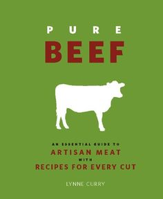 Pure Beef: An Essential Guide to Artisan Meat with Recipes for Every Cut - Kindle edition by Lynne Curry. Cookbooks, Food & Wine Kindle eBooks @ Amazon.com.