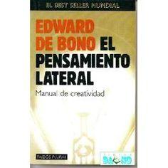 Edward De Bono - El Pensamiento Lateral