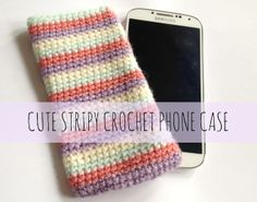 Easy Stripes Crochet Phone Cover | Fizzy Peaches | Brighton Beauty, Crafting & Lifestyle Blog