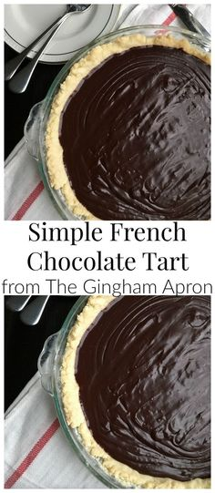 Simple French Chocolate Tart- with just a few ingredients and a few minutes, you can make this decadent and delicious tart.