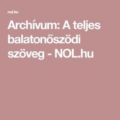 Archívum: A teljes balatonőszödi szöveg - NOL.hu