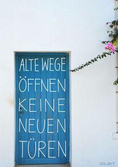 Alte Wege öffnen keine neuen Türen - handlettering quote http://www.silart.de/blog