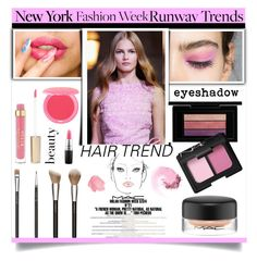 """""""NYFW Beauty Trend"""" by nansg ❤ liked on Polyvore featuring beauty, Stila, MAC Cosmetics and NARS Cosmetics"""