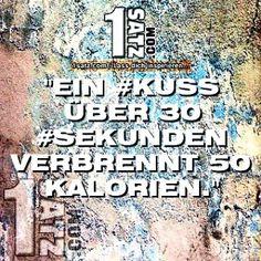 EIN #KUSS ÜBER 30 #SEKUNDEN #VERBRENNT 50 #KALORIEN.