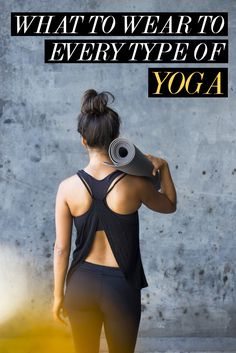 What to Wear to 6 Types of Yoga Classes | 29Secrets