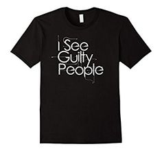 Amazon.com: Men's I See Guilty People Funny Law Legal Attorney Lawyer Shirt 3XL Black: Clothing