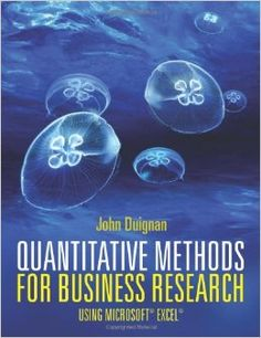 Quantitative methods for business research : using microsoft excel / Duignan, John. 2014