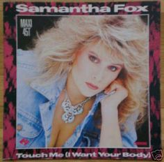 Samantha Fox - Touch me. 1986
