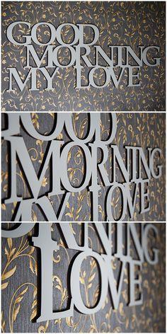 Good morning my love - napis 3D dla Twojej sypialni. Różne wersje kolorystyczne oraz różnorodne materiały (drewno, plexi, HDF). Cena: od 35zł #napis #3D #ściana #sypialnia #wnętrze #design