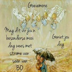 Good Morning Messages, Good Morning Wishes, Lekker Dag, Evening Greetings, Afrikaanse Quotes, Goeie Nag, Goeie More, Good Night Quotes, Cute Quotes