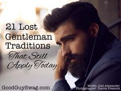 This is an article about lost gentleman traditions: honor, respect, courtesy, and manners. Chivalry IS dead when men no longer understand the meaning