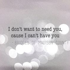 Quote from The Bridges of Madison County. I created this with #over.  Instagram photo created by: rox_foto