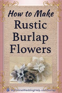 Incredible The best way to make rustic jute flowers (tutorials and movies) Unbelievable Discover ways to make the. Jute Flowers, Rustic Flowers, Diy Flowers, Fabric Flowers, Flower Decorations, Burlap Crafts, Fabric Crafts, Burlap Flower Tutorial, Burlap Fabric