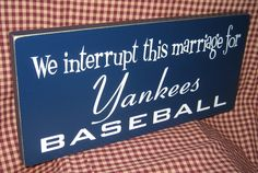 <3 this... Fortunately Kevin and I are equally obsessed with our team.. We Interrupt this marriage for Yankees by HeritagePrimitives, $13.95