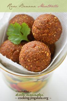 "Vegan ""Meat""balls using raw banana. Called ""Kola Urundai"" in my native - is a fabulous finger snacks for a rainy evening. Raw Vegan Recipes, Vegan Foods, Indian Food Recipes, Low Carb Recipes, Baking Recipes, Vegetarian Recipes, Indian Foods, Indian Snacks, Meal Recipes"