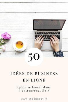 La liste complète de 50 idées de business en ligne à faire depuis chez soi pour se lancer comme entrepreneuse ! Un article du blog www.thebboost.fr #businesstips #entrepreneuriat #freelance