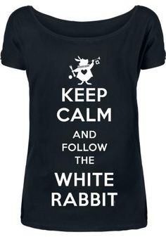 Keep Calm And Follow The White Rabbit - Alice im Wunderland T-Shirt
