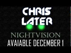 Chris Later - Nightvision (Preview) - http://nightvisiongogglestoday.com/night-vision-googles-for-sale/chris-later-nightvision-preview/