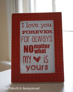 I love you forever - nice framed note to put in kids room from Mom <3