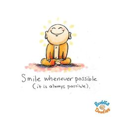 Smile whenever possible (it is always possible)