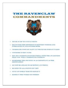 THE #RAVENCLAW Commandments. As a classicist, quite a few of these remind me of Socrates' sayings. Good ol' J.K.