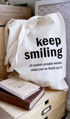 Cotton tote bag - Quote Tote - Keep smiling. My daddy always told me this :)