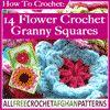How To Crochet: 14 Flower Crochet Granny Squares eBook | AllFreeCrochetAfghanPatterns.com