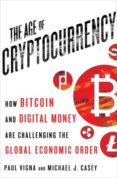 The Age of Cryptocurrency: How Bitcoin and Digital Money Are Challenging the Global Economic Order von [Vigna, Paul, Casey, Michael J. Bitcoin Mining Software, Bitcoin Mining Rigs, What Is Bitcoin Mining, Bitcoin Miner, Investing In Cryptocurrency, Cryptocurrency Trading, Bitcoin Cryptocurrency, Was Ist Bitcoin, Marketing Website
